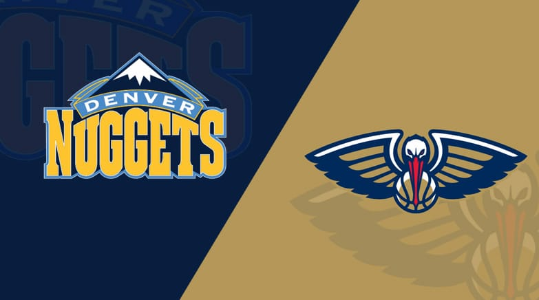 Denver Nuggets vs. New Orleans Pelicans