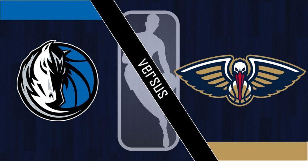 New Orleans Pelicans vs. Dallas Mavericks