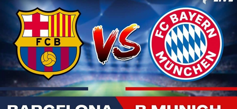 Barcelona vs Bayern Munich