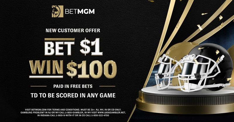 Bet $1, Get $100 for a TD in ANY NFL Game This Weekend – BetMGM Sportsbook Promo Offer