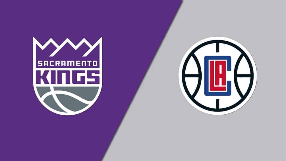 Sacramento Kings vs. Los Angeles Clippers