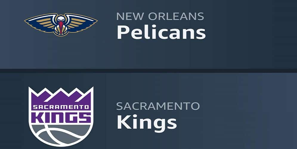 Sacramento Kings vs. New Orleans Pelicans