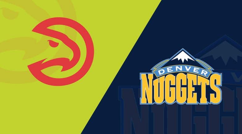 Atlanta Hawks vs. Denver Nuggets