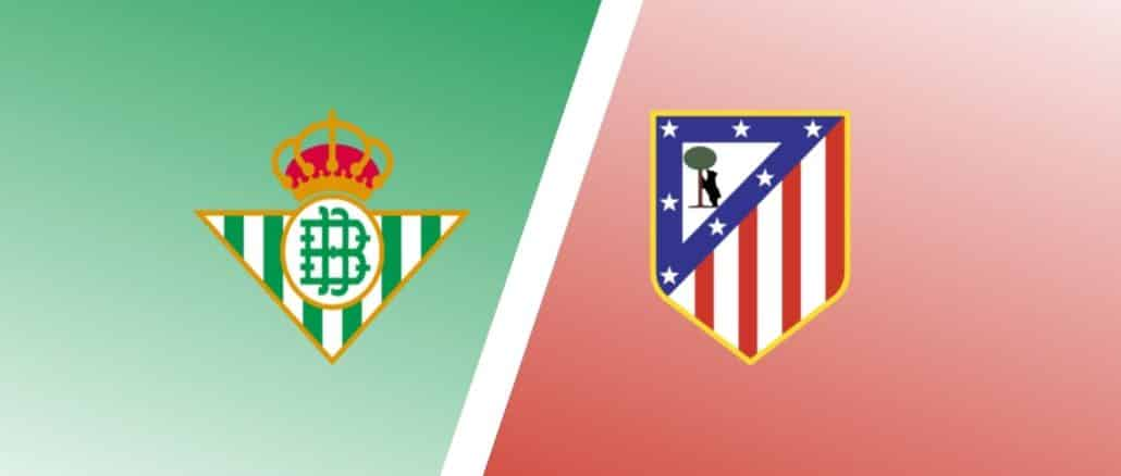 Real Betis vs. Atletico Madrid