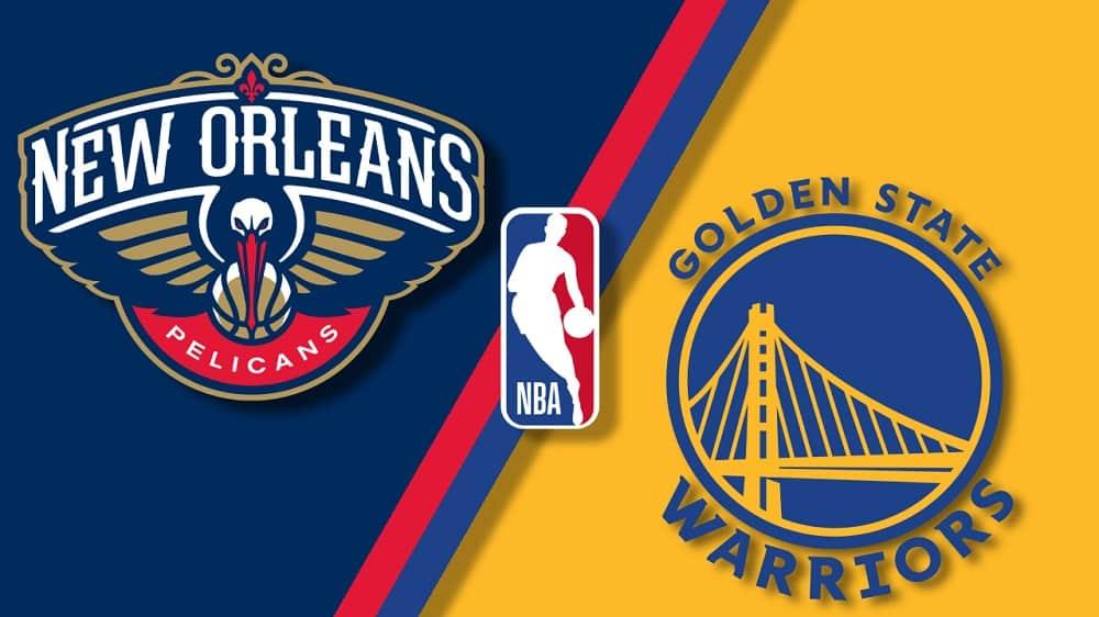 Golden State Warriors vs. New Orleans Pelicans